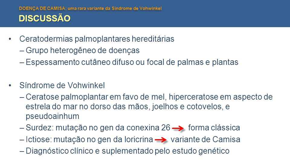 DISCUSSÃO Ceratodermias palmoplantares hereditárias