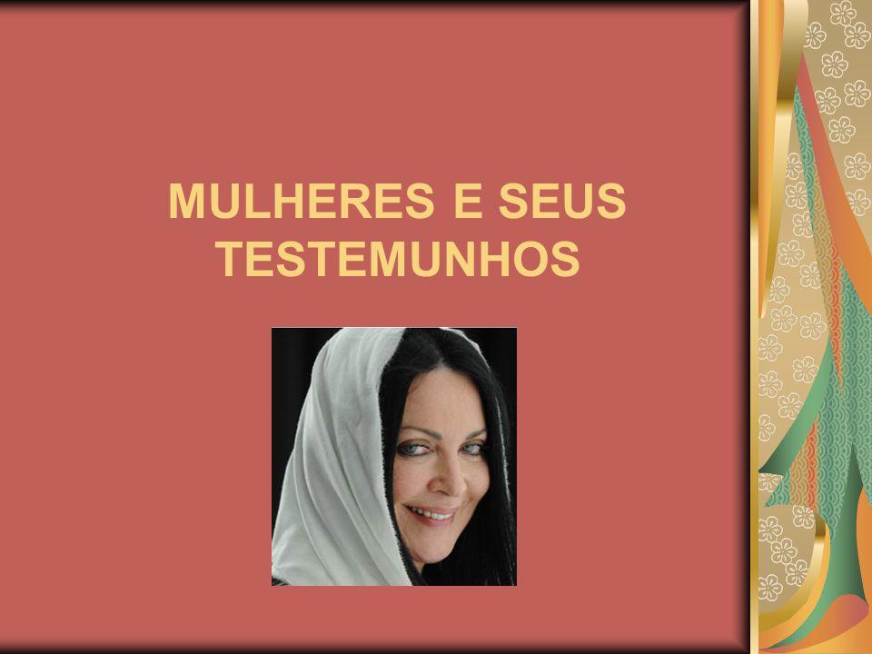 MULHERES E SEUS TESTEMUNHOS