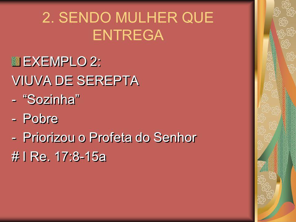 2. SENDO MULHER QUE ENTREGA