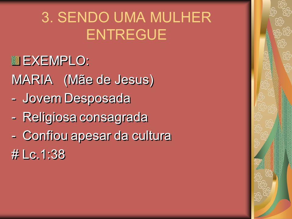 3. SENDO UMA MULHER ENTREGUE
