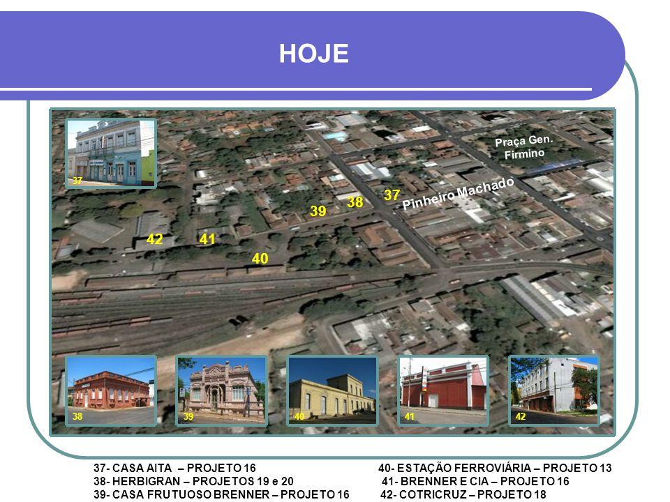HOJE 37 38 39 42 41 40 Pinheiro Machado Praça Gen. Firmino