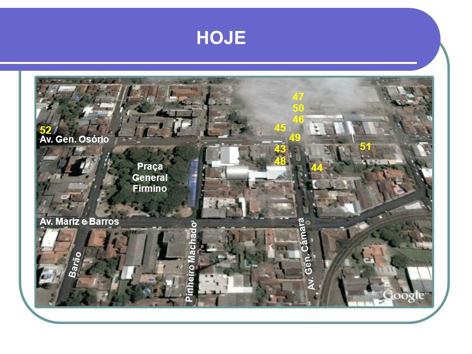 HOJE 47. 50. 46. 52. 45. 49. Av. Gen. Osório. 43. 51. 48. Praça General Firmino. 44. Barão.