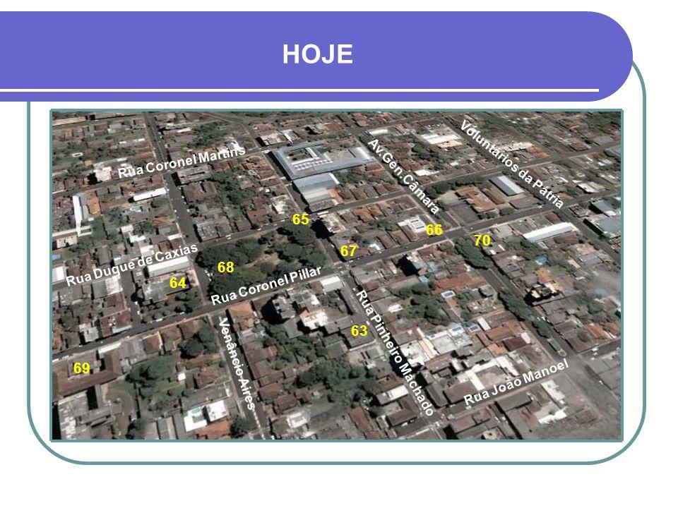 HOJE 65 66 70 67 68 64 63 69 Venâncio Aires Rua Coronel Martins