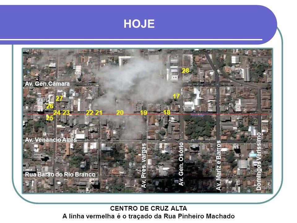 HOJE 28. Av. Gen.Câmara. 17. 27. 26. 24. 23. 22. 21. 20. 19. 18. 25. Av. Venâncio Aires.