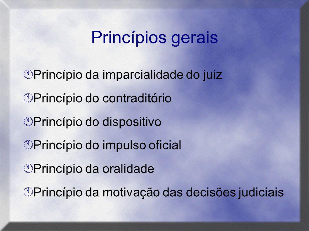 Princípios gerais Princípio da imparcialidade do juiz