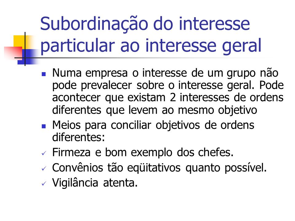Subordinação do interesse particular ao interesse geral