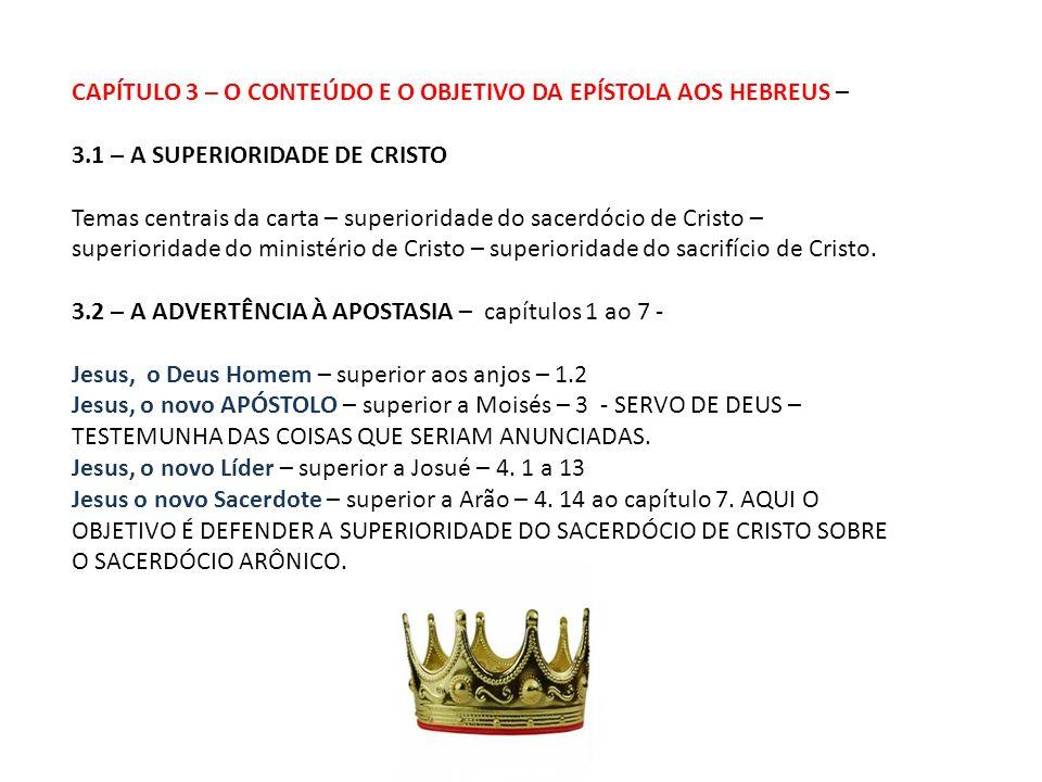 CAPÍTULO 3 – O CONTEÚDO E O OBJETIVO DA EPÍSTOLA AOS HEBREUS –