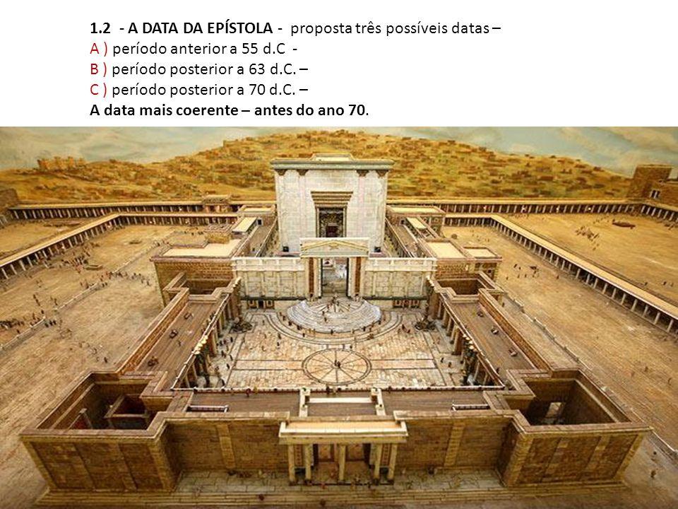 1.2 - A DATA DA EPÍSTOLA - proposta três possíveis datas –