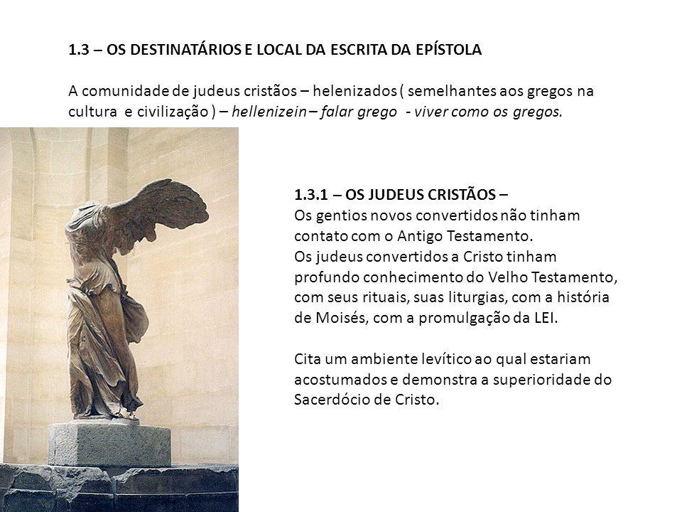 1.3 – OS DESTINATÁRIOS E LOCAL DA ESCRITA DA EPÍSTOLA