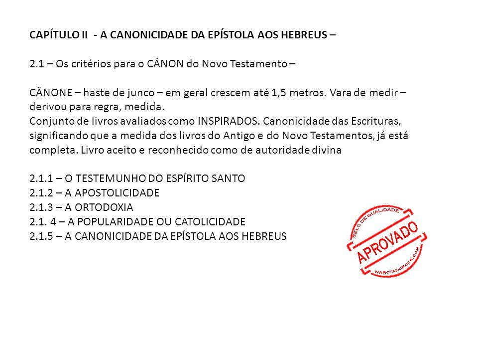 CAPÍTULO II - A CANONICIDADE DA EPÍSTOLA AOS HEBREUS –