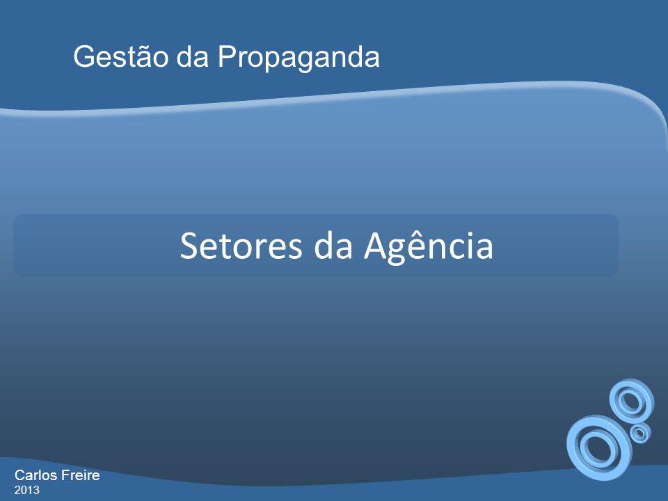 Gestão da Propaganda Setores da Agência Carlos Freire 2013