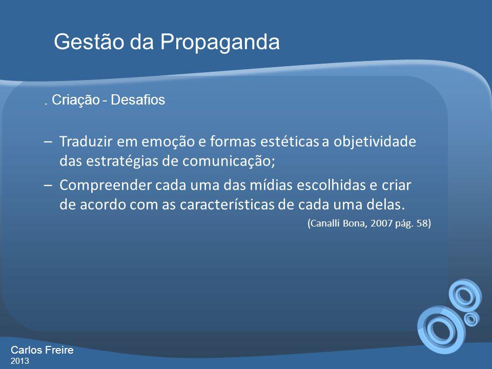 Gestão da Propaganda . Criação - Desafios. Traduzir em emoção e formas estéticas a objetividade das estratégias de comunicação;