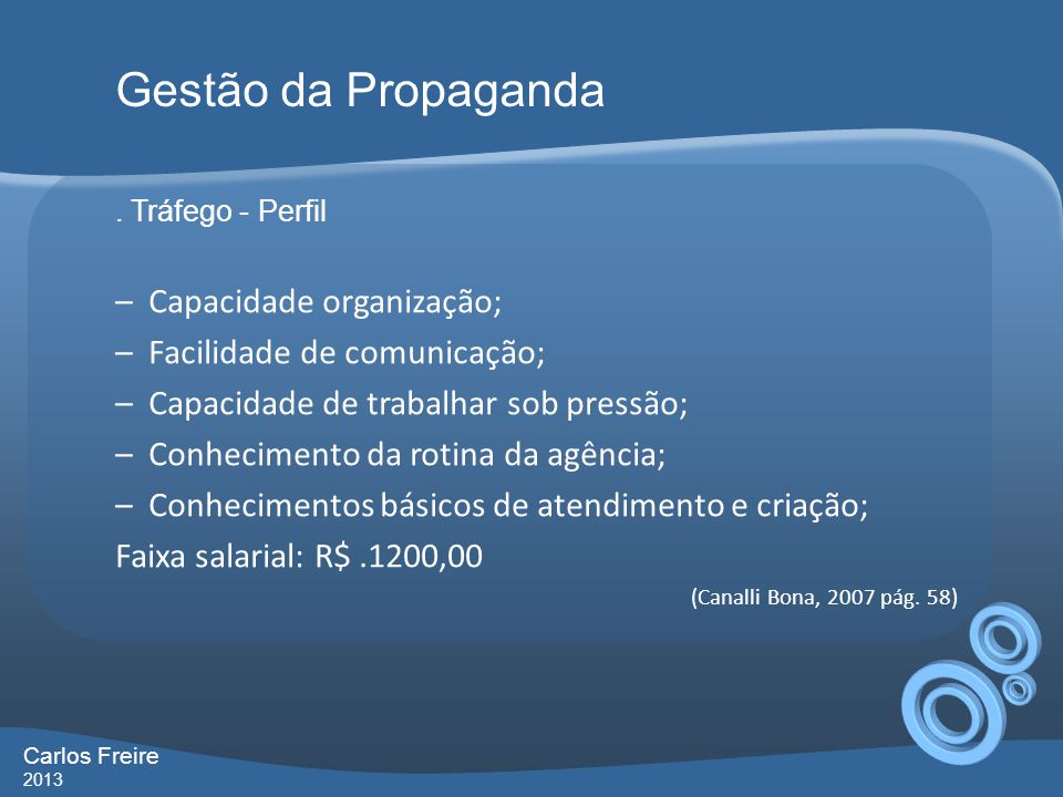 Gestão da Propaganda Capacidade organização;