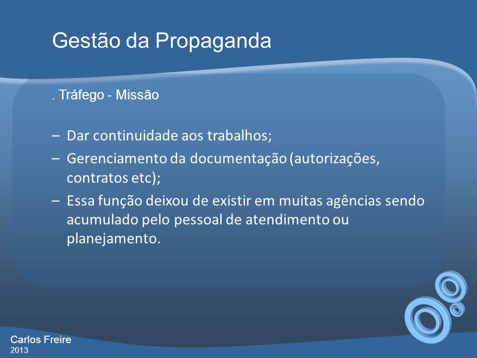 Gestão da Propaganda Dar continuidade aos trabalhos;