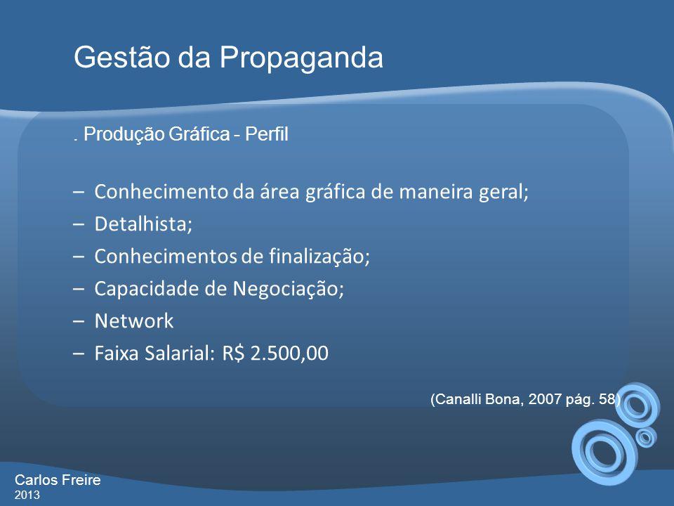 Gestão da Propaganda Conhecimento da área gráfica de maneira geral;