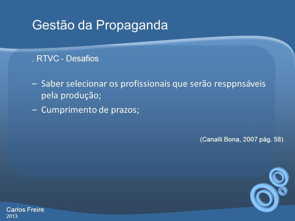 Gestão da Propaganda . RTVC - Desafios. Saber selecionar os profissionais que serão resppnsáveis pela produção;