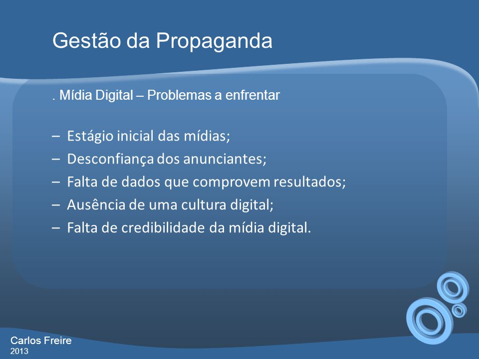 Gestão da Propaganda Estágio inicial das mídias;