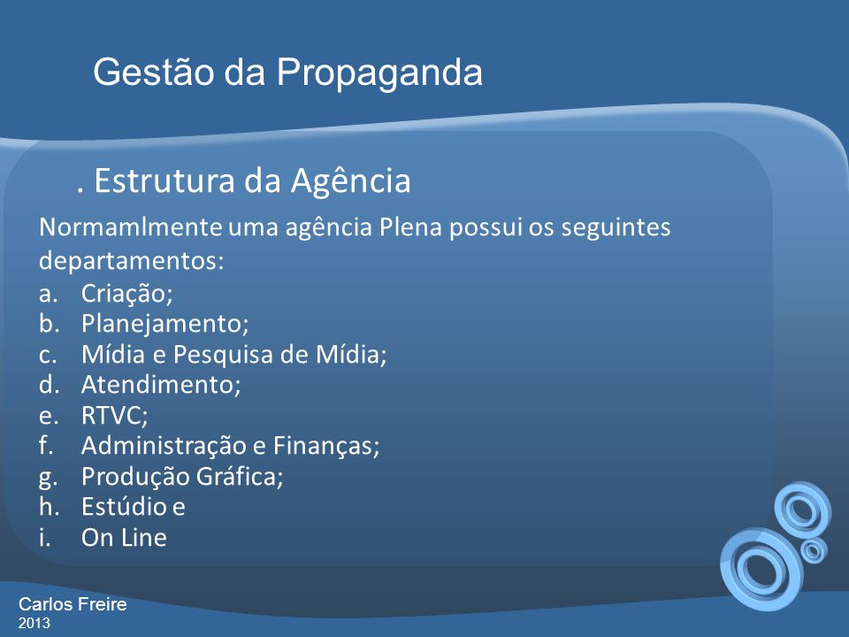 Gestão da Propaganda . Estrutura da Agência