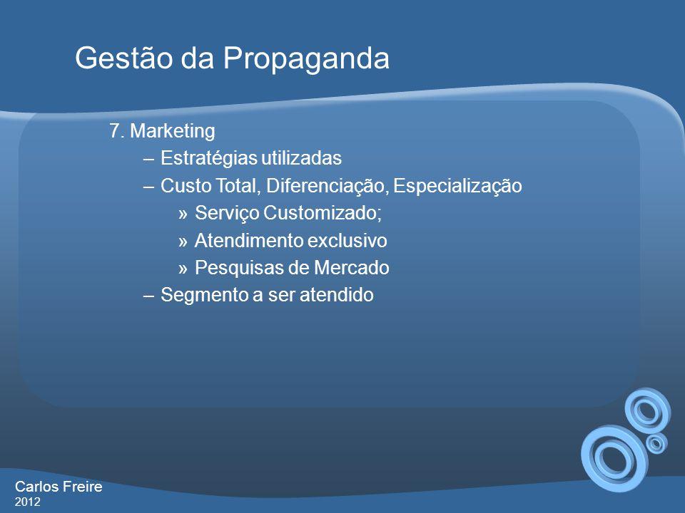 Gestão da Propaganda 7. Marketing Estratégias utilizadas