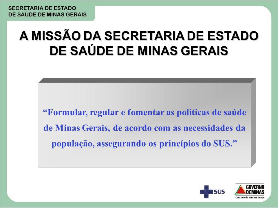 A MISSÃO DA SECRETARIA DE ESTADO DE SAÚDE DE MINAS GERAIS