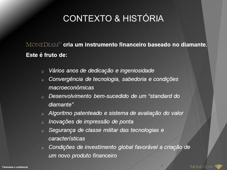 CONTEXTO & HISTÓRIA MONEDIAMTM cria um instrumento financeiro baseado no diamante. Este é fruto de: