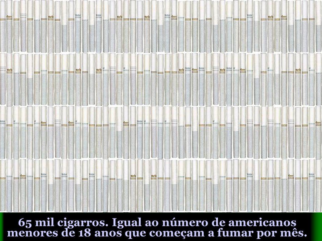 65 mil cigarros. Igual ao número de americanos menores de 18 anos que começam a fumar por mês.