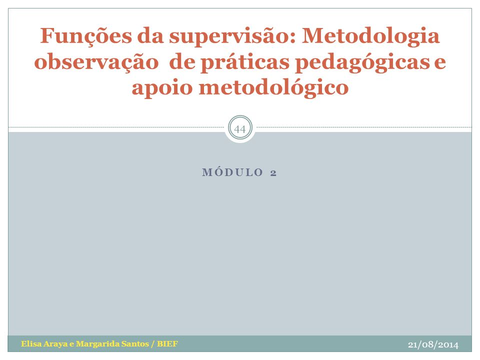 Funções da supervisão: Metodologia observação de práticas pedagógicas e apoio metodológico