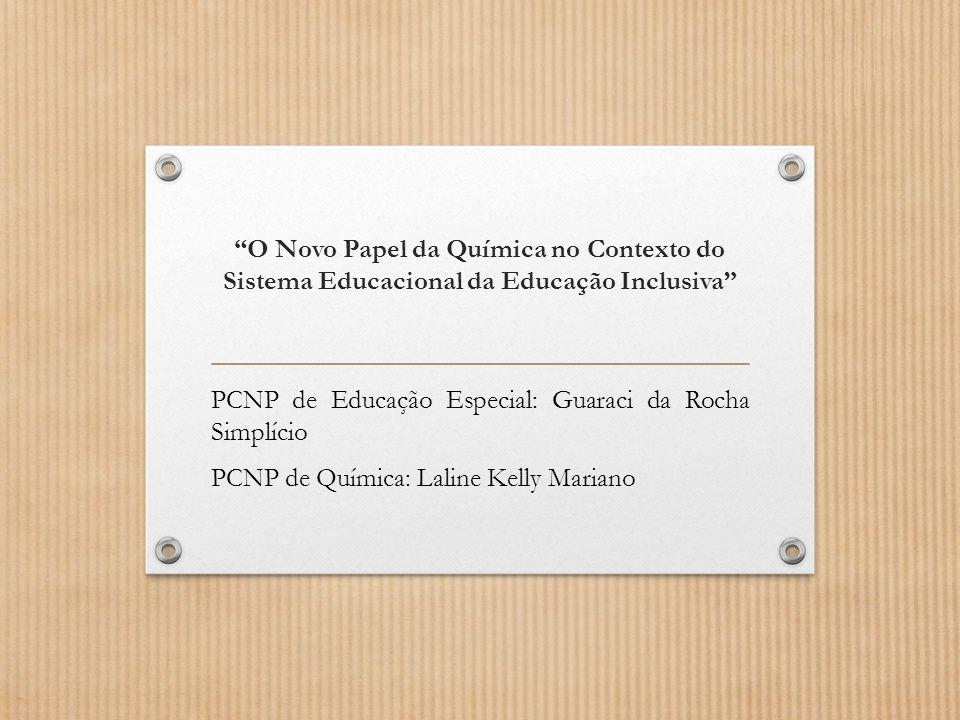 O Novo Papel da Química no Contexto do Sistema Educacional da Educação Inclusiva