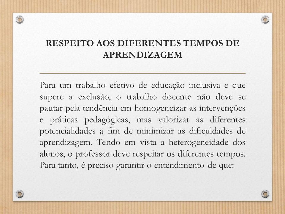 RESPEITO AOS DIFERENTES TEMPOS DE APRENDIZAGEM