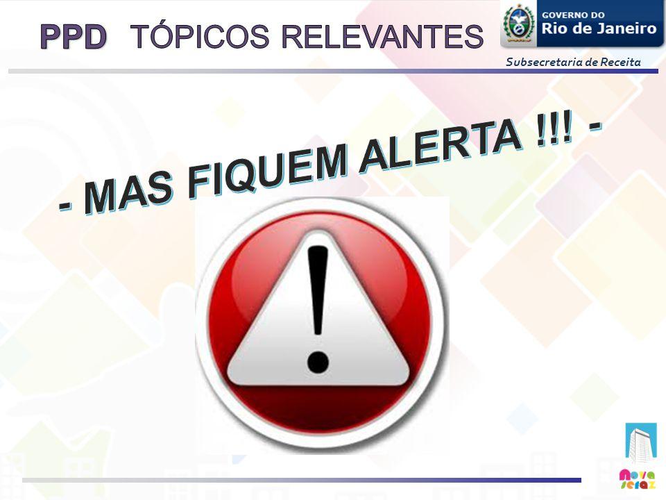 TÓPICOS RELEVANTES - MAS FIQUEM ALERTA !!! -