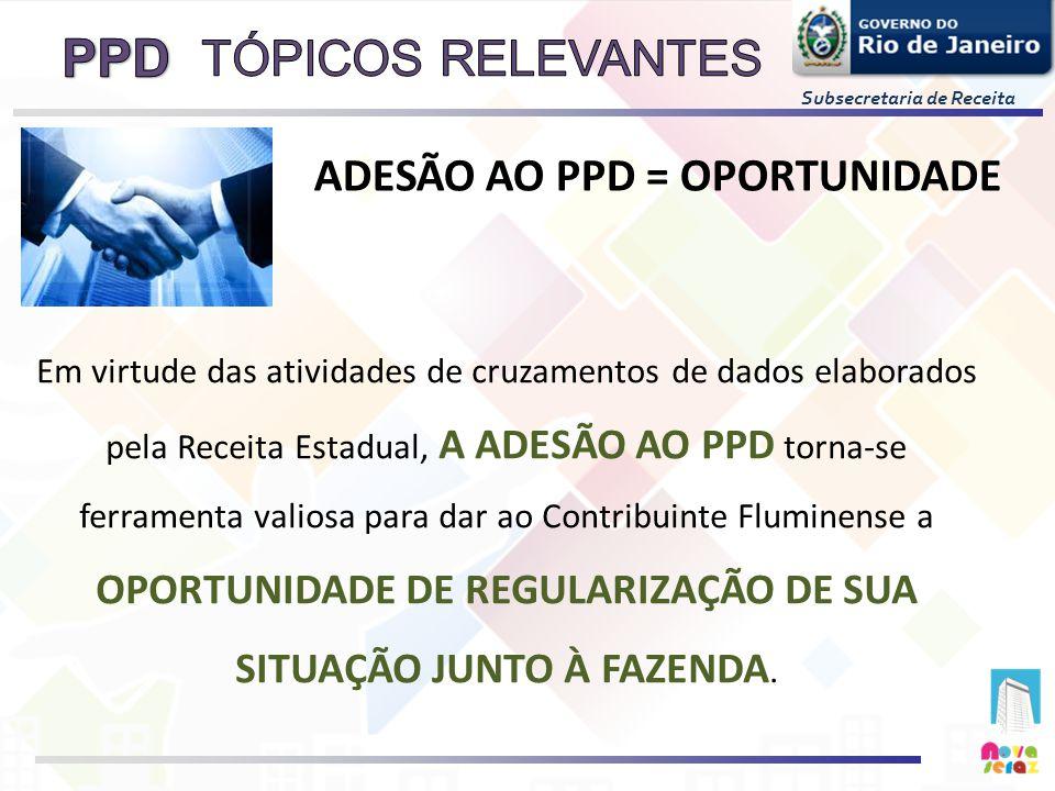 TÓPICOS RELEVANTES ADESÃO AO PPD = OPORTUNIDADE