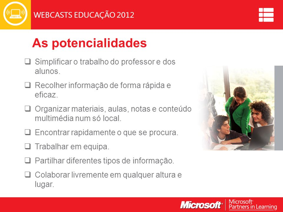 As potencialidades Simplificar o trabalho do professor e dos alunos.