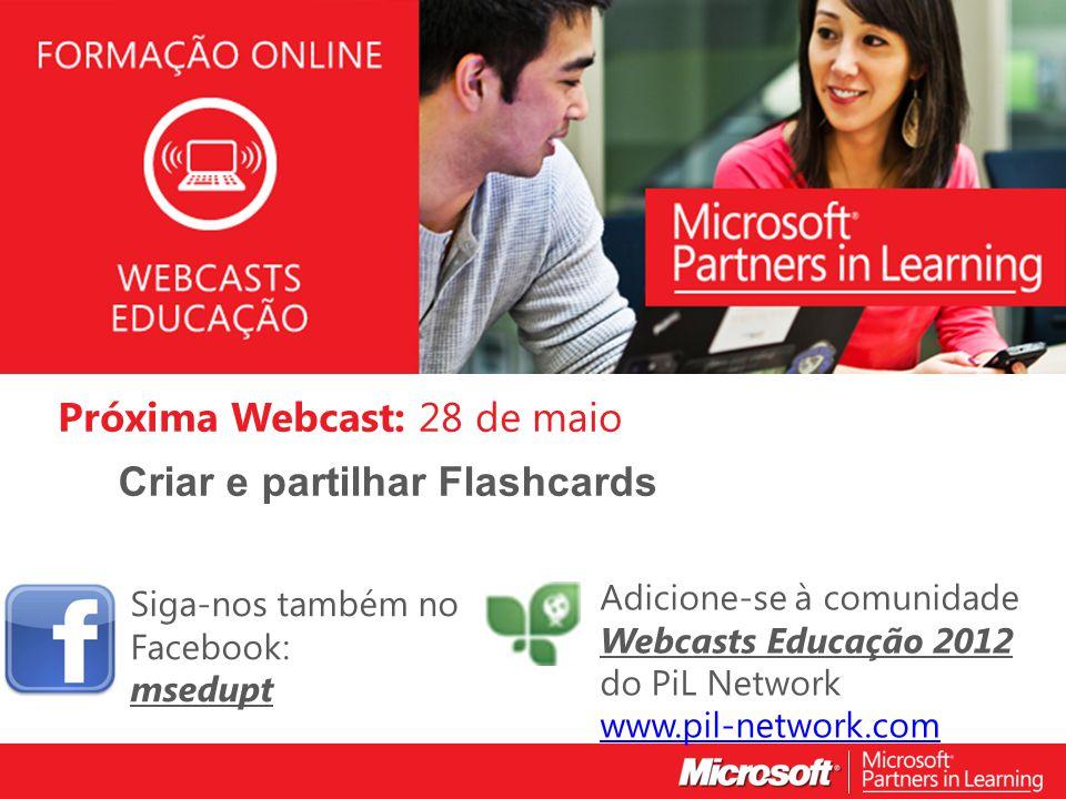 Próxima Webcast: 28 de maio Criar e partilhar Flashcards