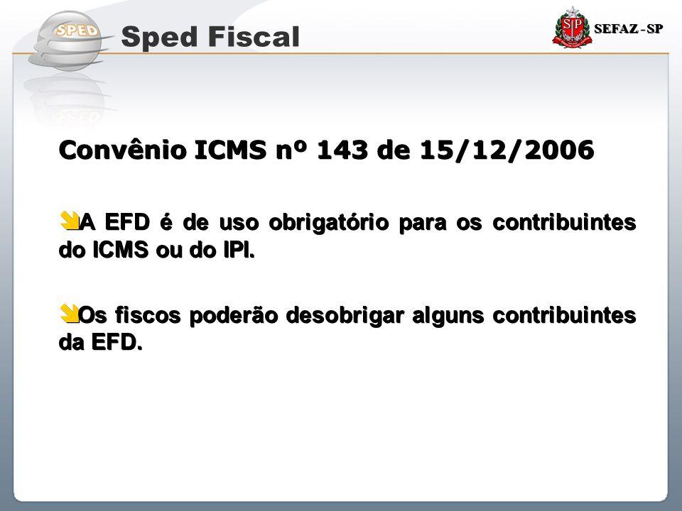 Sped Fiscal Convênio ICMS nº 143 de 15/12/2006