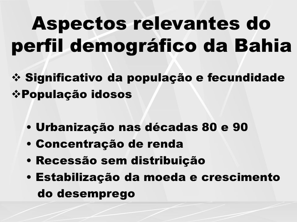 Aspectos relevantes do perfil demográfico da Bahia
