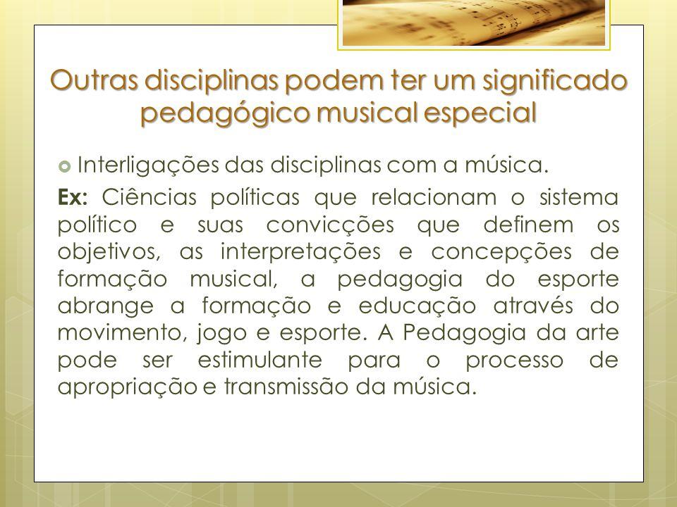 Outras disciplinas podem ter um significado pedagógico musical especial