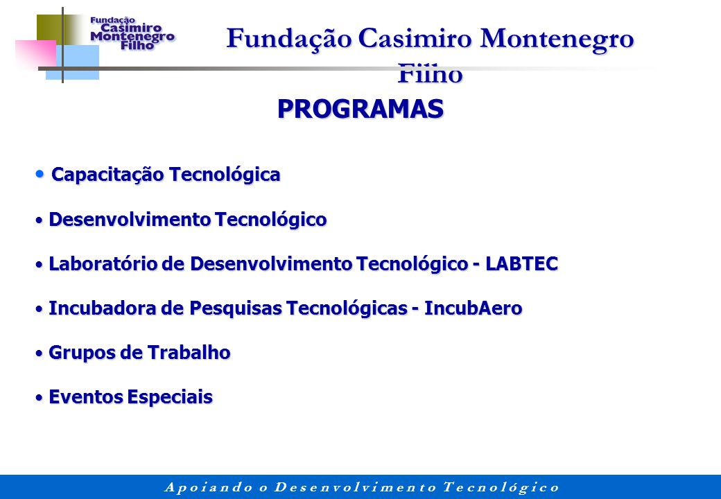 PROGRAMAS Capacitação Tecnológica Desenvolvimento Tecnológico