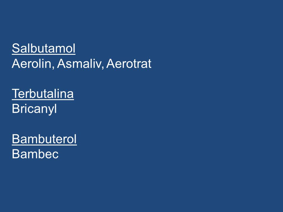 Salbutamol Aerolin, Asmaliv, Aerotrat Terbutalina Bricanyl Bambuterol Bambec