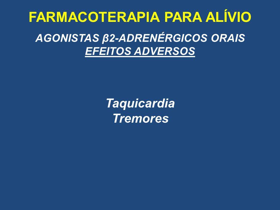 FARMACOTERAPIA PARA ALÍVIO AGONISTAS β2-ADRENÉRGICOS ORAIS