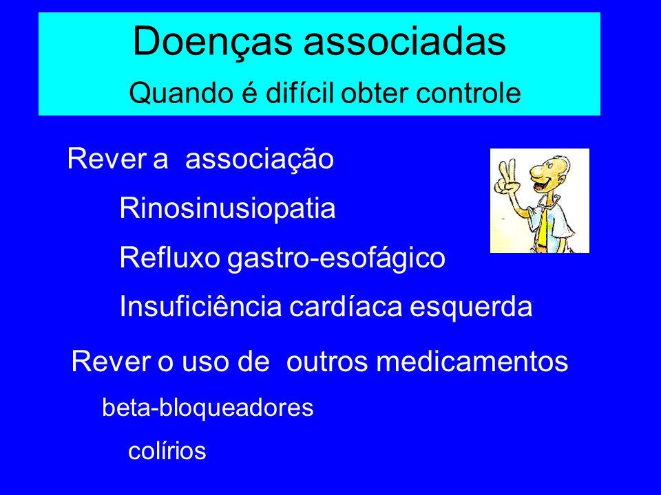 Doenças associadas Quando é difícil obter controle