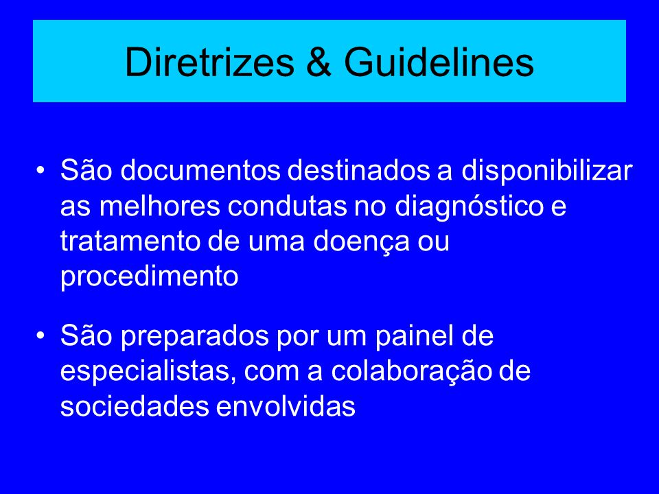 Diretrizes & Guidelines