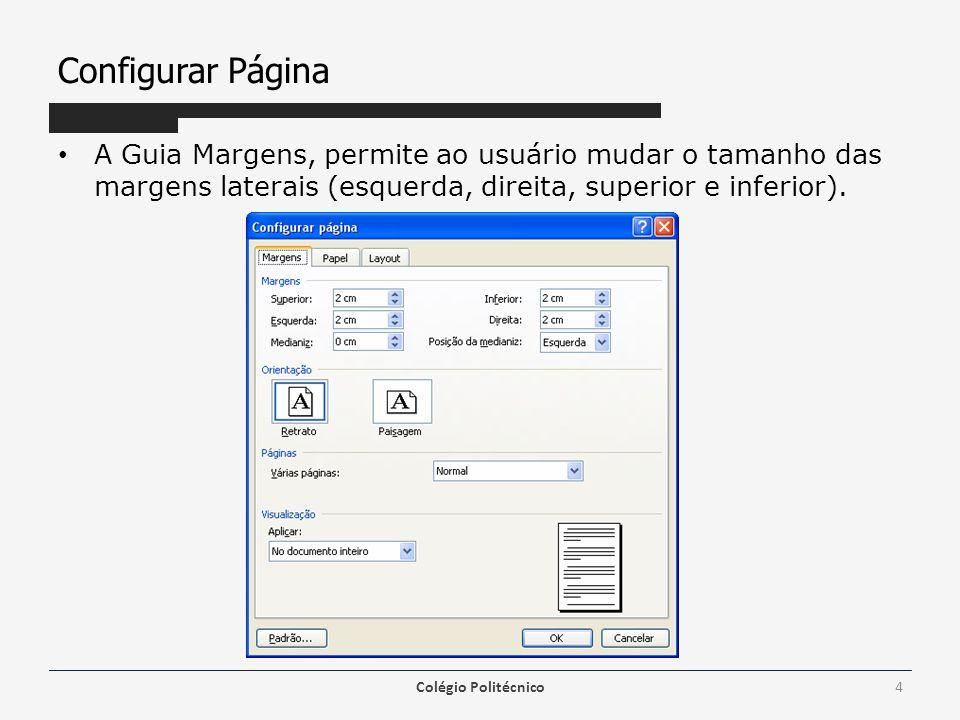 Configurar Página A Guia Margens, permite ao usuário mudar o tamanho das margens laterais (esquerda, direita, superior e inferior).