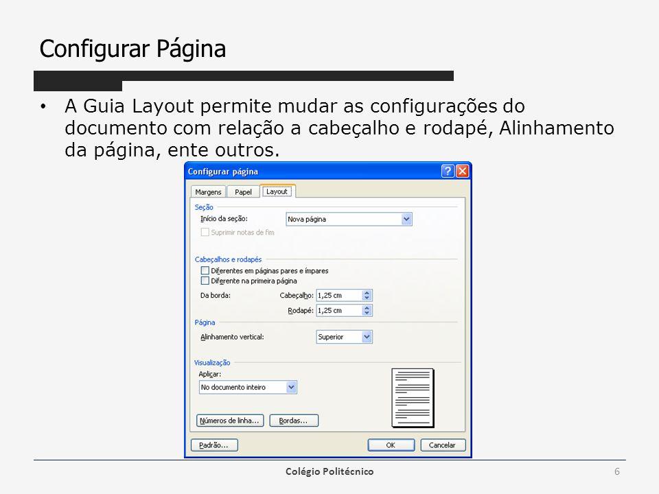 Configurar Página A Guia Layout permite mudar as configurações do documento com relação a cabeçalho e rodapé, Alinhamento da página, ente outros.