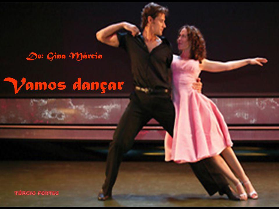De: Gina Márcia Vamos dançar