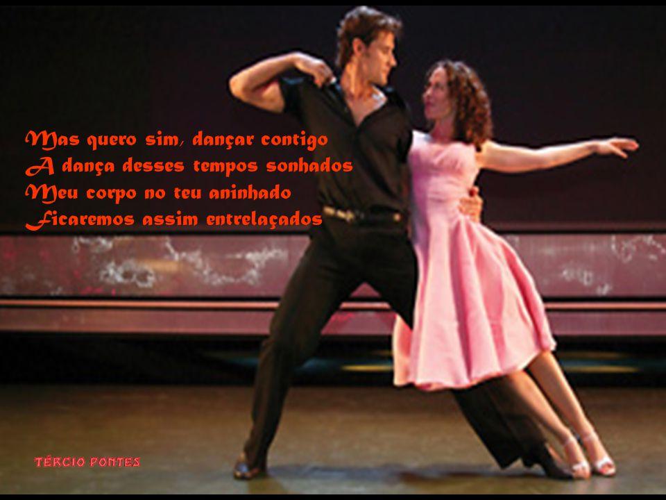 Mas quero sim, dançar contigo