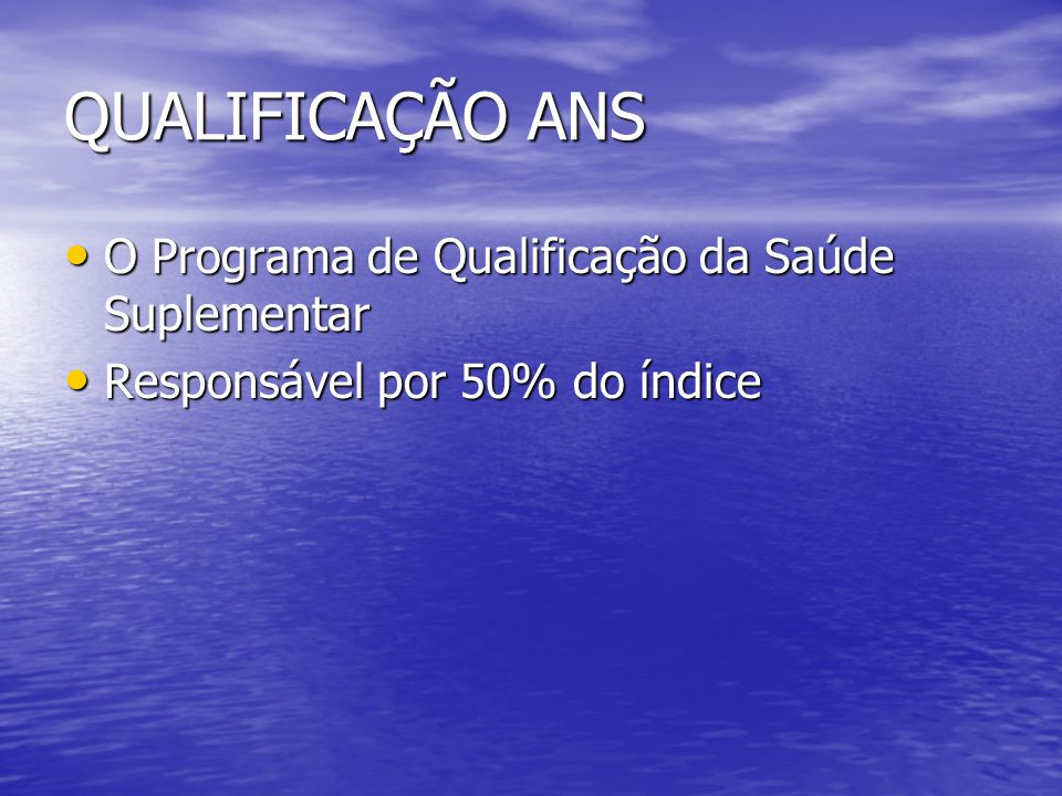QUALIFICAÇÃO ANS O Programa de Qualificação da Saúde Suplementar