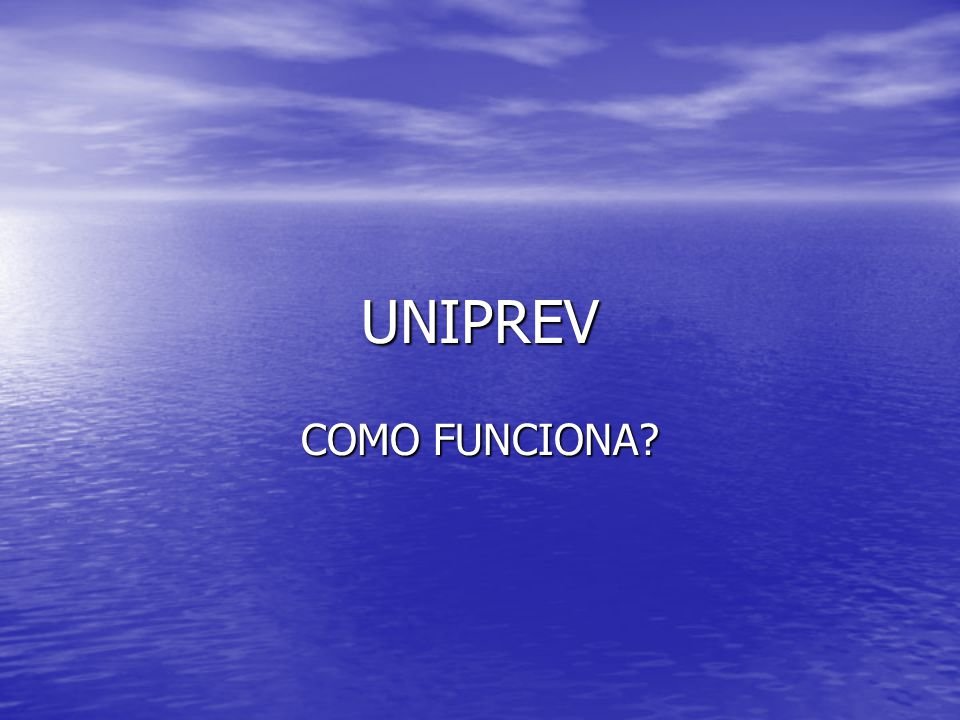 UNIPREV COMO FUNCIONA