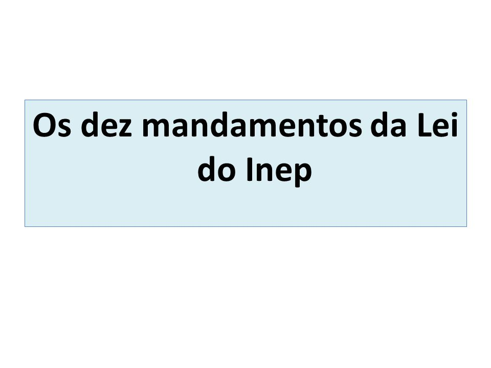 Os dez mandamentos da Lei do Inep