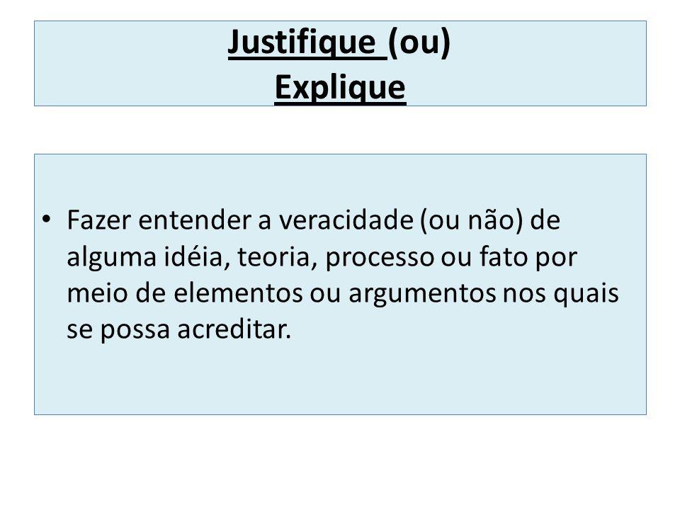Justifique (ou) Explique
