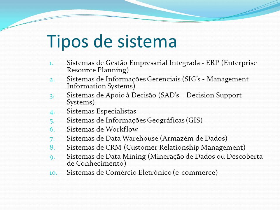 Tipos de sistema Sistemas de Gestão Empresarial Integrada - ERP (Enterprise Resource Planning)‏